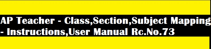 AP Teacher - Class, Section and Subject Mapping - Instructions and User Manual Rc.No.73
