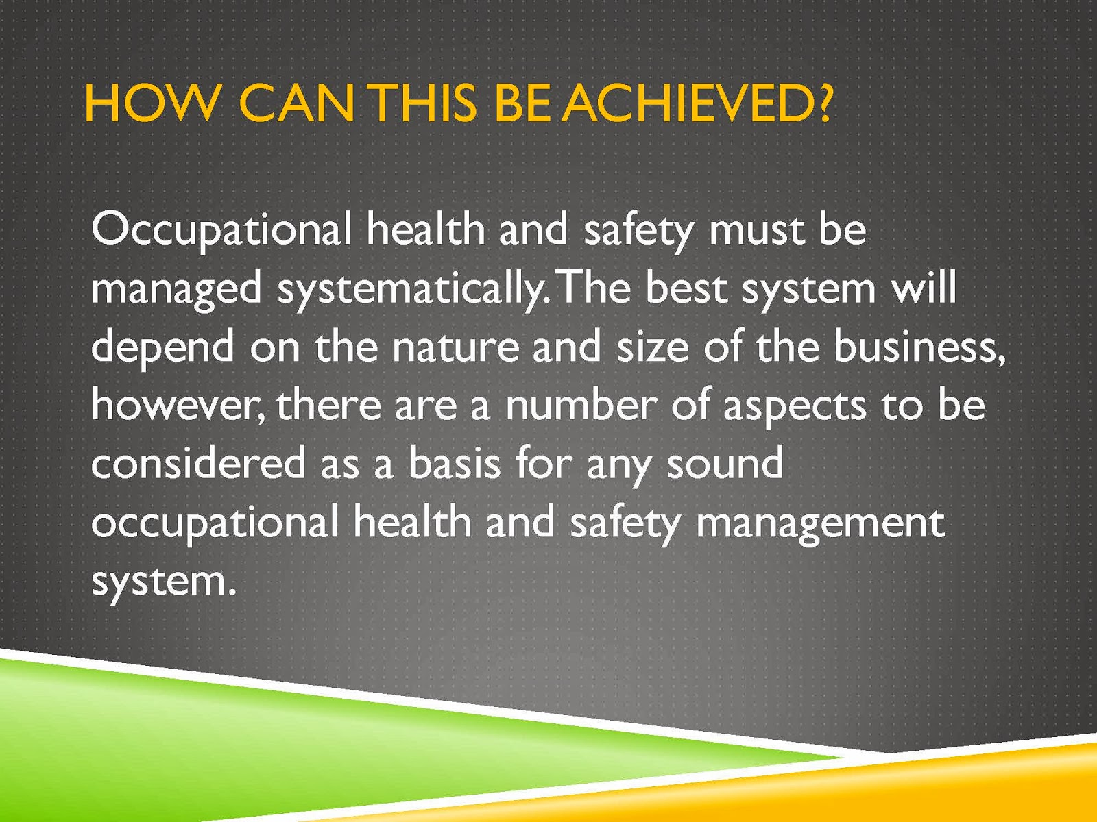 ACHIEVE OCCUPATIONAL HEALTH AND SAFETY