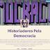 """Nossa fina flor intelectual, os """"historiadores pela democracia"""""""