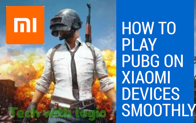 How To Play PubG on any Xiaomi device smoothly