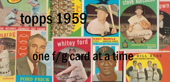 '59 topps: one f/g card at a time