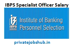 IBPS Specialist Officer Salary