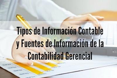 Tipos de Información Contable y Fuentes de Información de la Contabilidad Gerencial
