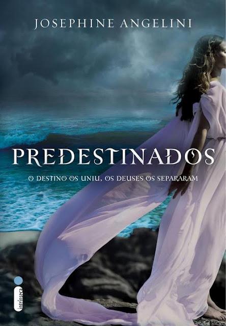 "News: ""Predestinados"", da autora Josephine Angelini.  20"