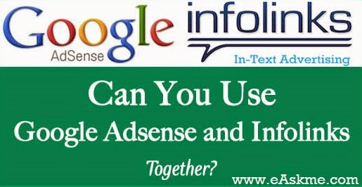 Infolinks and Google Adsense Together : eAskme