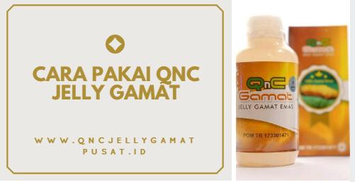 Cara Pemakaian Qnc Jelly Gamat