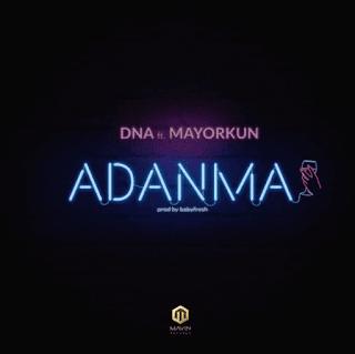 [Music] DNA - Adanma Ft. Mayorkun mp3 download