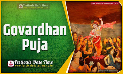 2023 Govardhan Puja Date and Time, 2023 Govardhan Puja Festival Schedule and Calendar