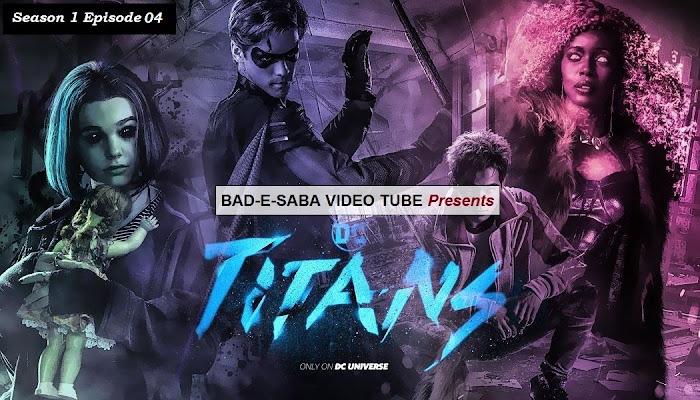BAD-E-SABA Presents - Titans Season 1 Episode 4 Watch Online In HD