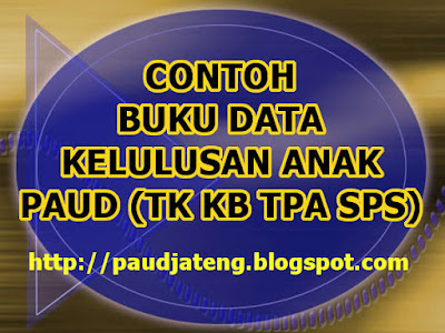 Download Contoh Buku Data Kelulusan Anak SISWA PAUD TK KB TPA SPS format DOC yang dapat di edit