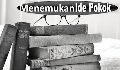 Cara Menemukan Pikiran Pokok Teks Bacaan Dengan Cepat Cara Menemukan Pikiran Pokok Teks Bacaan Dengan Cepat