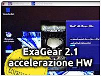 ExaGear 2.1: Accelerazione Hardware per App x86 e Windows - GIOCHI!