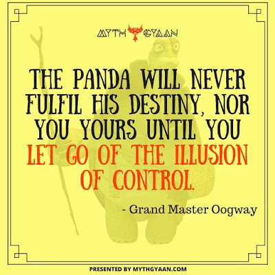 The panda will never fulfill his destiny, nor you yours until you let go of the illusion of control. - Grand Master Oogway Quotes - Kung Fu Panda Quotes