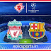 UCL: Liverpool vs Barcelona ; Match Preview, Lineup & Updates