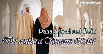 Pahala Berbuat Baik Di antara Suami Istri
