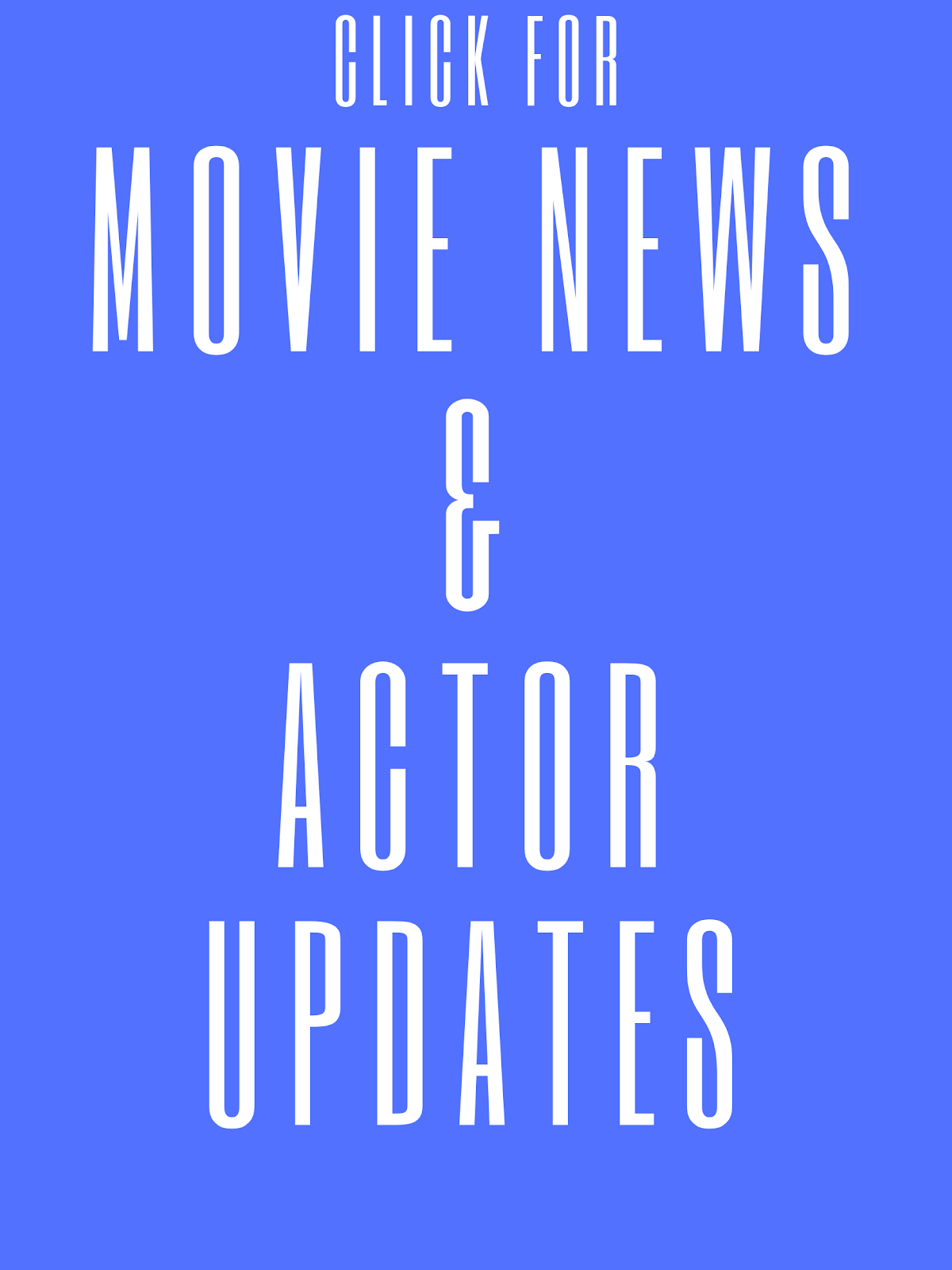 Movie News & Actor Updates