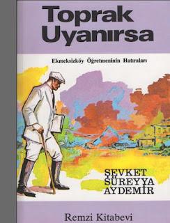 Şevket Süreyya Aydemir - Toprak Uyanırsa  Ekmeksizköy Öğretmeninin Hatıraları