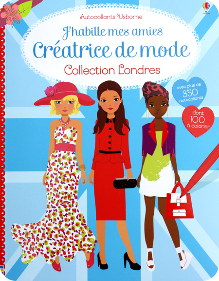J'habille mes amies - Créatrice de mode : Collection Londres - Usborne
