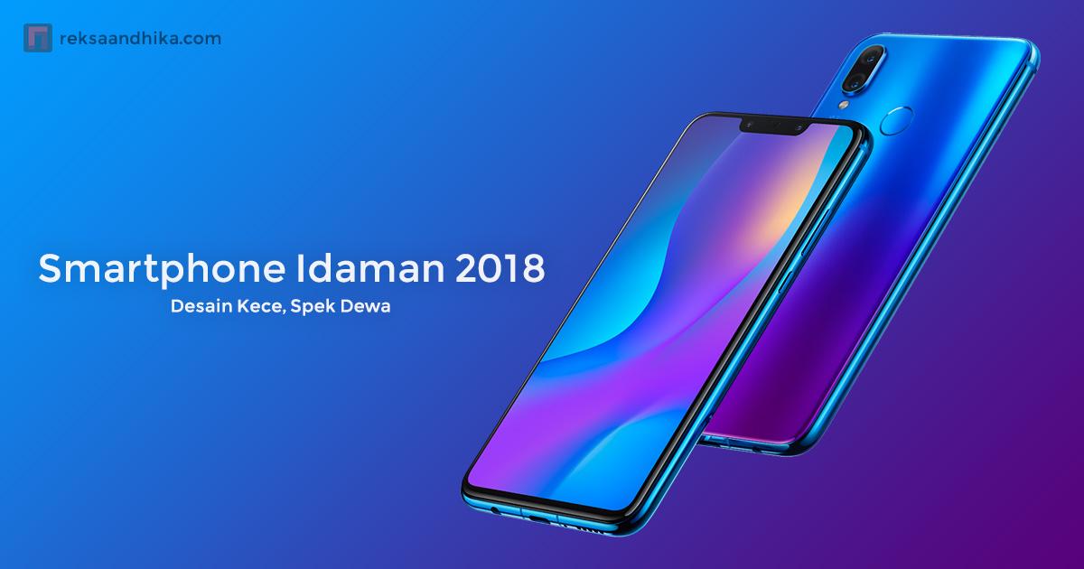 Smartphone Idaman 2018 yang Keren Parah