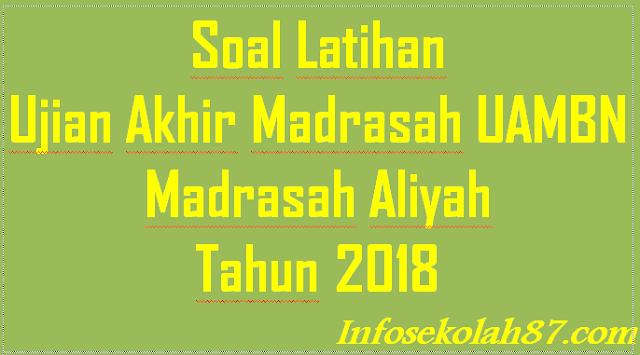 Soal Latihan Ujian Akhir Madrasah UAMBN MA Tahun 2018