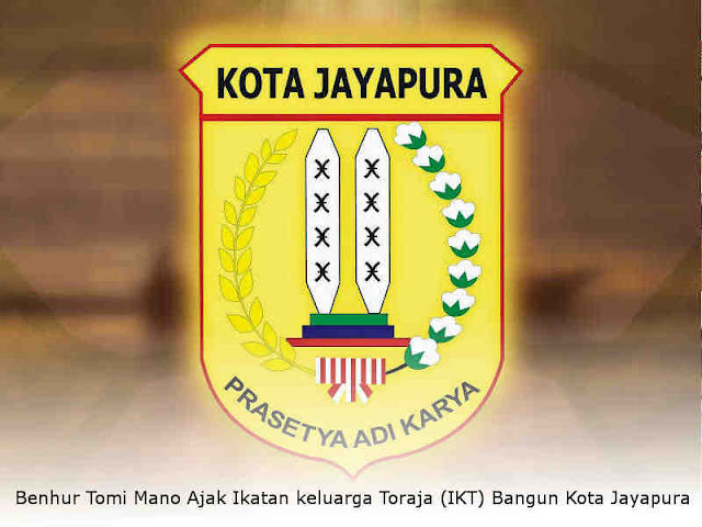 Benhur Tomi Mano Ajak Ikatan keluarga Toraja (IKT) Bangun Kota Jayapura