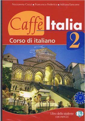 Download free ebook Caffè Italia 2 - Corso di italiano. Libro dello studente con esercizi pdf