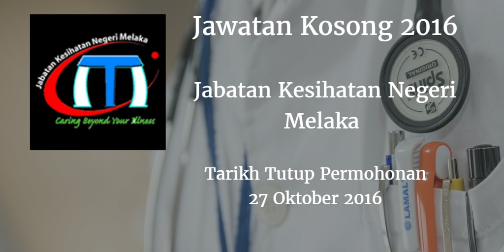 Jawatan Kosong JKN Melaka 27 Oktober 2016