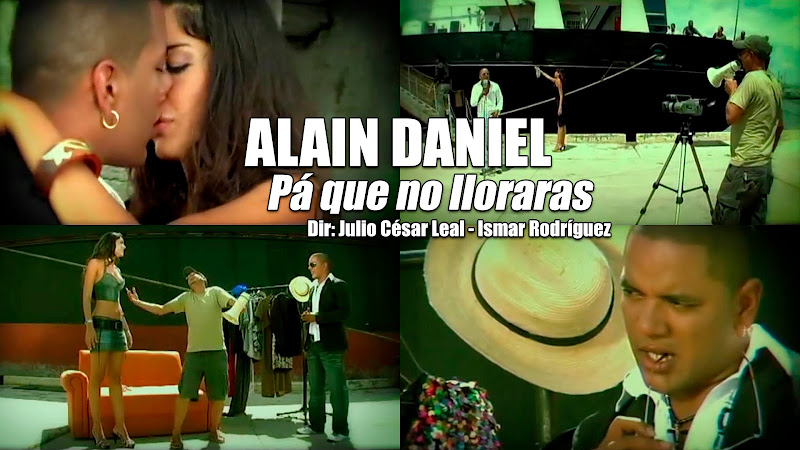 Alain Daniel - ¨Pa´ que no lloraras¨ - Videoclip - Dirección: Julio César Leal - Ismar Rodríguez. Portal del Vídeo Clip Cubano