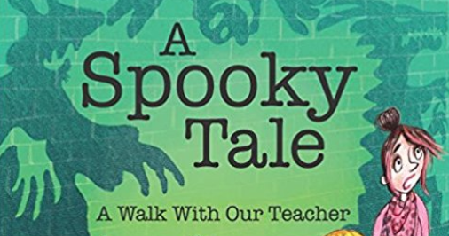 A Spooky Tale: A Walk With Our Teacher