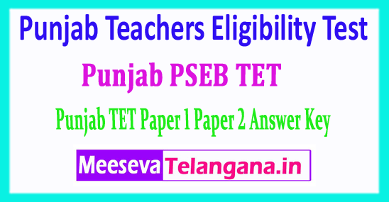 PSTET Answer Key Punjab Teachers Eligibility Test Paper 1 Paper 2 Answer Key 2018 Download