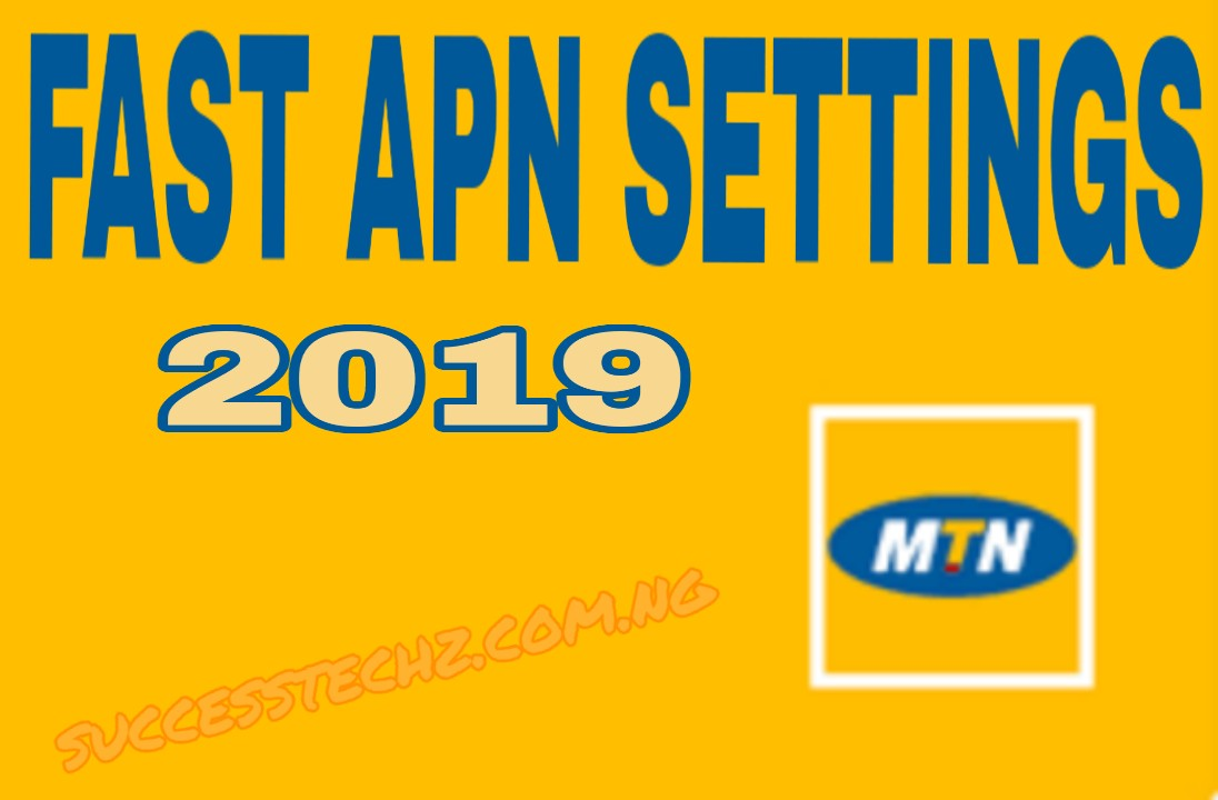 Fast and Secure MTN APN Configuration Settings On All