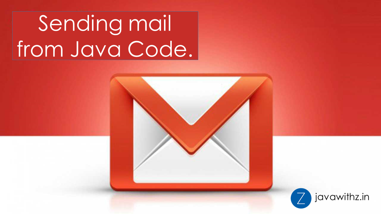 JavaWithZ : Sending a mail using Java Code