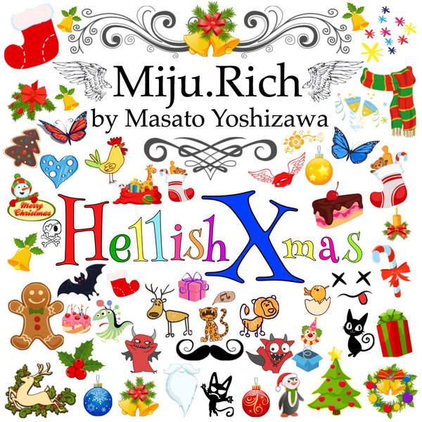 [Single] Miju.Rich by Masato Yoshizawa – Hellish Xmas (2015.12.16/MP3/RAR)