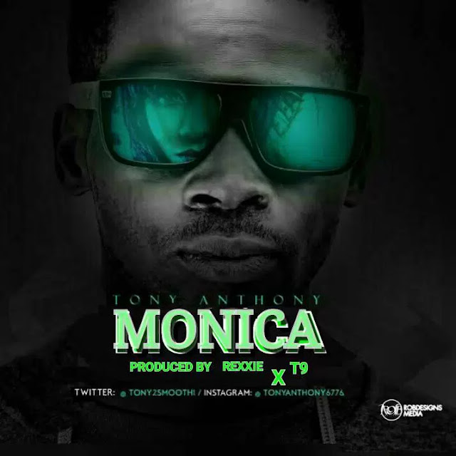 MUSIC + LYRICS: TONY ANTHONY – MONICA- mp3made.com.ng