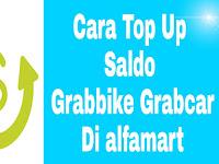 Cara Top Up Saldo Grabbike GrabCar Di Alfamart