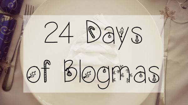 24 Days of Blogmas