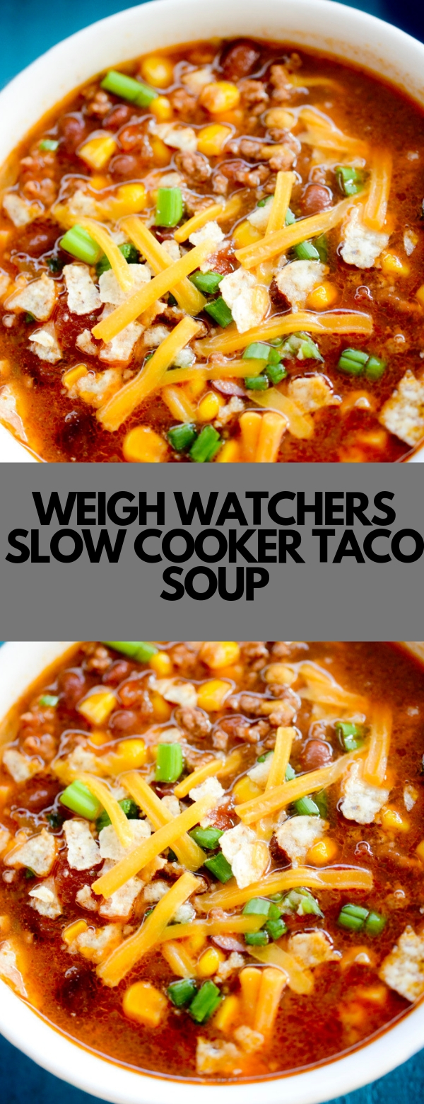 WEIGH WATCHERS SLOW COOKER TACO SOUP #SOUP #WEIGHTWATCHERS #SLOWCOOKER