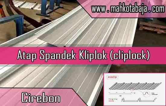 Harga Atap Spandek Kliplok Cirebon