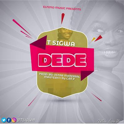 T Sigwa - DEDE :Download Mp3