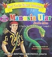 Seri Cerita Rakyat Nusantara – Manusia Ular, Snake Man (Cerita Dari Kalimantan Tengah) – Bilingual Full Collor
