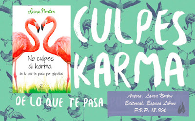 http://elfuegodelalectura.blogspot.com.es/2017/06/no-culpes-al-karma-de-lo-que-te-pasa.html