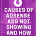 6 Causes of Adsense Ads not Showing and how to Fix it