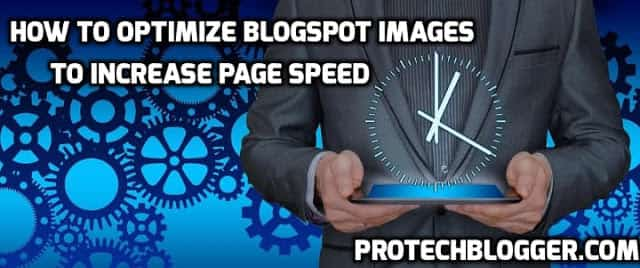 How To Optimize Blogspot Images To Increase Page Speed