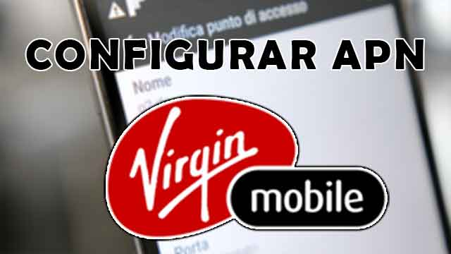 configurar APN Virgin Mobile México