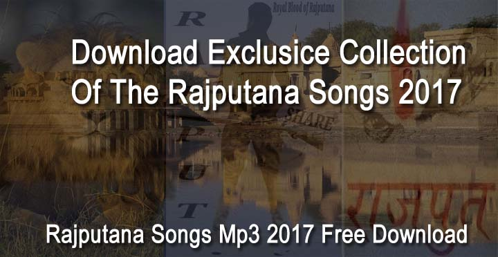 Rajputana Songs - All Top Rajput Song Mp3 Free Download