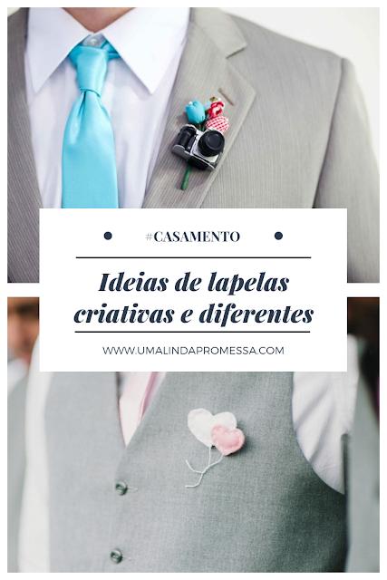 Lapelas criativas e diferentes para noivos e padrinhos