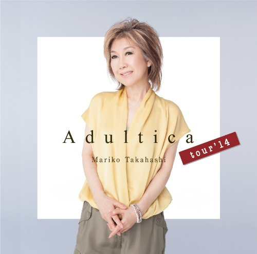 高橋真梨子 – Adultica tour'14/Mariko Takahashi – Adultica tour'14