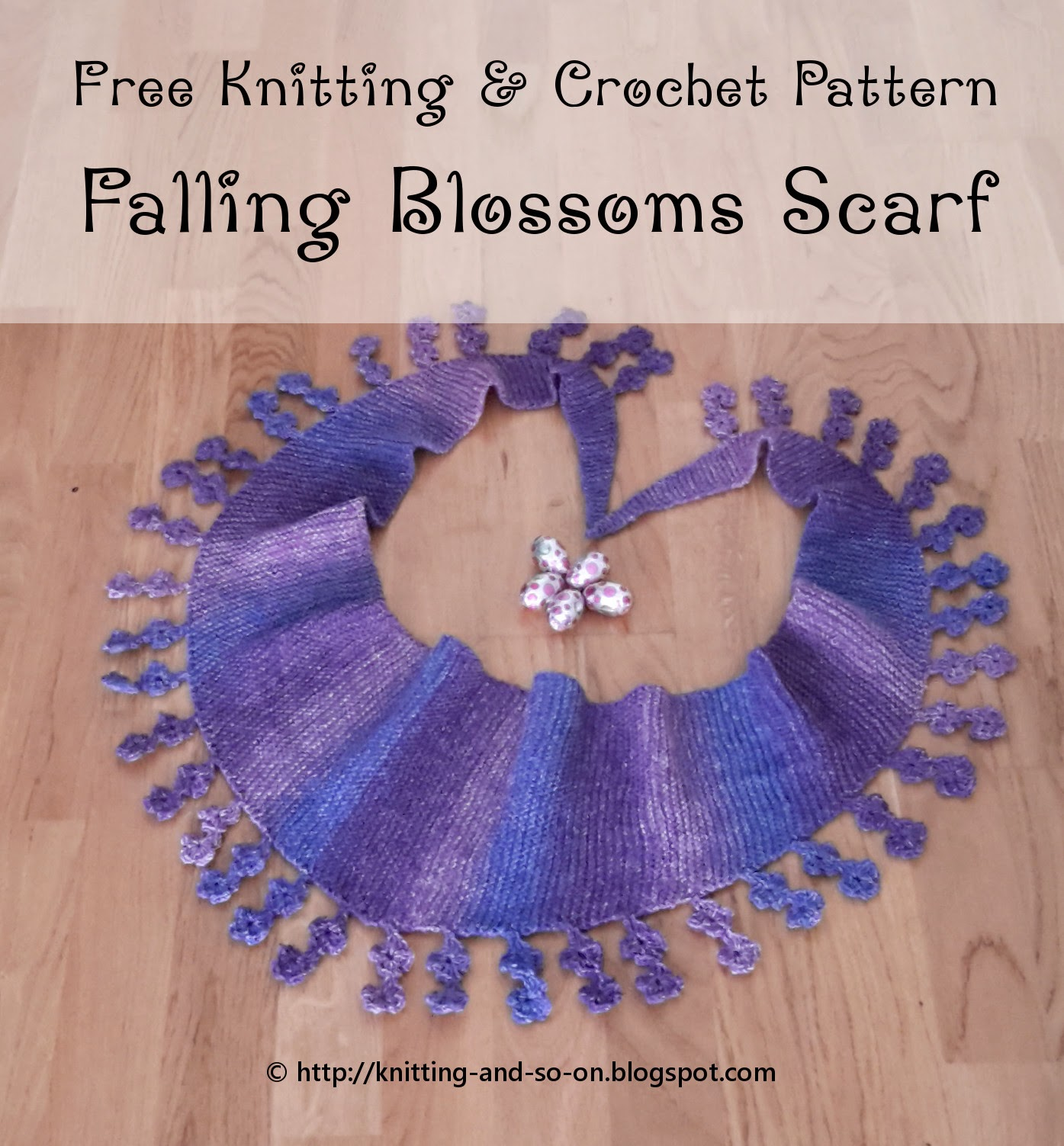 Free Pattern: Falling Blossoms Scarf (Knitting/Crochet Combo); http://knitting-and-so-on.blogspot.com