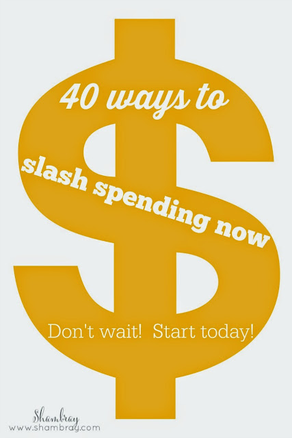 There are 40 ideas on how to cut spending.  Most of them can be done immediately with very little work.