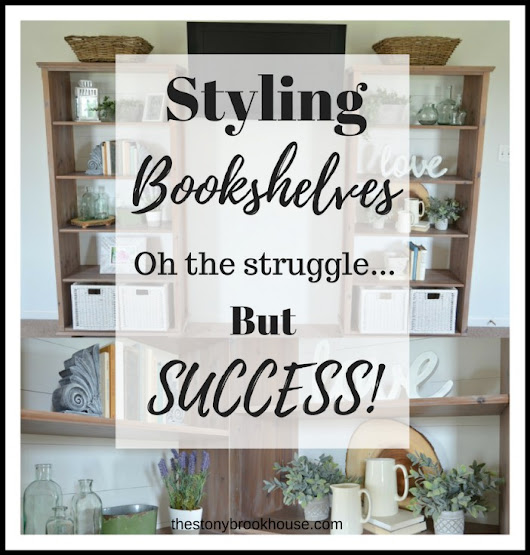 3 Simple Tips On Styling Bookshelves.... Oh the struggle, but SUCCESS!